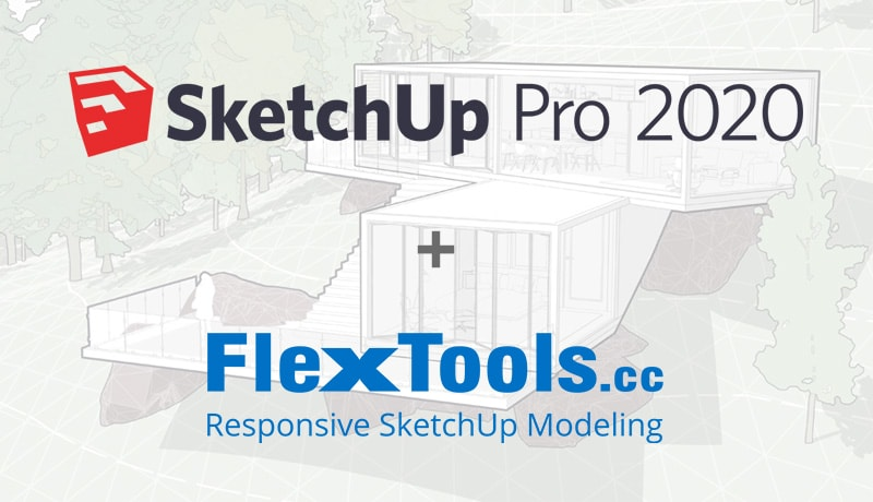 Sketchup 2020 plus FlexTools