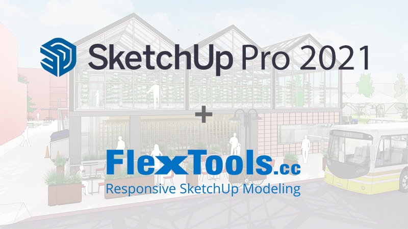 Sketchup 2021 plus FlexTools